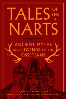 Tales of the Narts : Ancient Myths and Legends of the Ossetians, Hardback Book