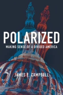 Polarized : Making Sense of a Divided America, Hardback Book
