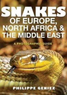 Snakes of Europe, North Africa and the Middle East : A Photographic Guide, Paperback / softback Book