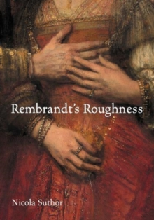 Rembrandt's Roughness, Hardback Book
