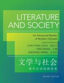 Literature and Society : An Advanced Reader of Modern Chinese - Revised Edition, Paperback / softback Book