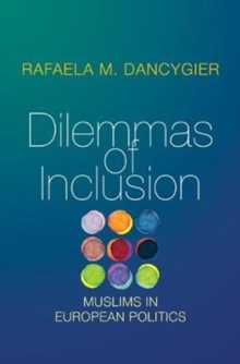 Dilemmas of Inclusion : Muslims in European Politics, Paperback / softback Book