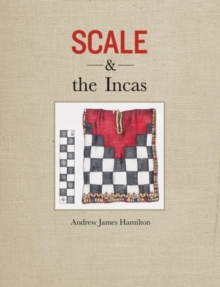 Scale and the Incas, Hardback Book