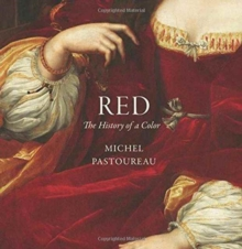 Red : The History of a Color, Hardback Book