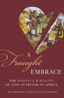 A Fraught Embrace : The Romance and Reality of AIDS Altruism in Africa, Hardback Book