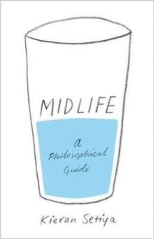 Midlife : A Philosophical Guide, Hardback Book