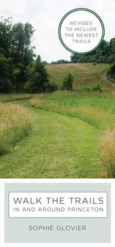 Walk the Trails in and Around Princeton : Revised to Include the Newest Trails, Spiral bound Book