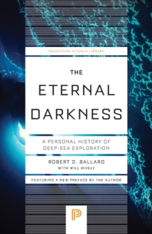 The Eternal Darkness : A Personal History of Deep-Sea Exploration, Paperback / softback Book