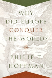 Why Did Europe Conquer the World?, Paperback / softback Book