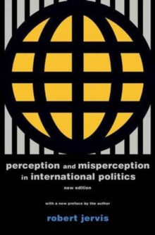 Perception and Misperception in International Politics : New Edition, Paperback / softback Book