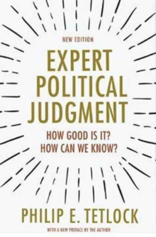 Expert Political Judgment : How Good Is It? How Can We Know? - New Edition, Paperback / softback Book
