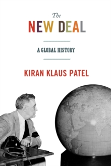 The New Deal : A Global History, Paperback / softback Book