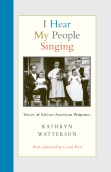 I Hear My People Singing : Voices of African American Princeton, Hardback Book