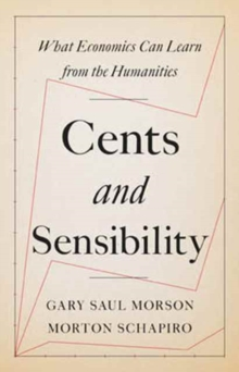 Cents and Sensibility : What Economics Can Learn from the Humanities, Hardback Book