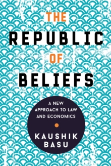 The Republic of Beliefs : A New Approach to Law and Economics, Hardback Book