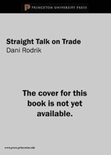 Straight Talk on Trade : Ideas for a Sane World Economy, Hardback Book