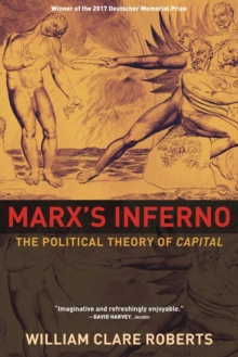 Marx's Inferno : The Political Theory of Capital, Paperback / softback Book