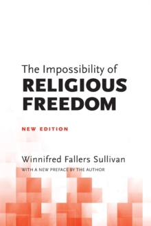 The Impossibility of Religious Freedom : New Edition, Paperback / softback Book