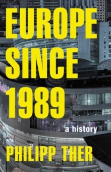 Europe since 1989 : A History, Paperback / softback Book