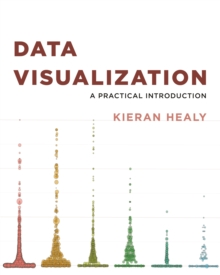 Data Visualization : A Practical Introduction, Hardback Book