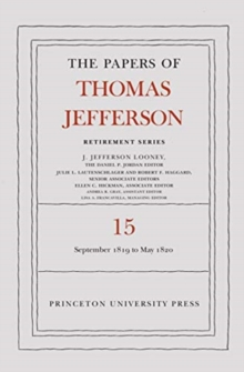 The Papers of Thomas Jefferson: Retirement Series, Volume 15 : 1 September 1819 to 31 May 1820, Hardback Book