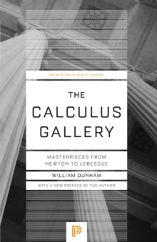 The Calculus Gallery : Masterpieces from Newton to Lebesgue, Paperback / softback Book