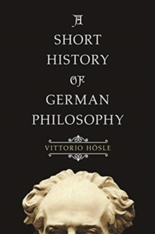 A Short History of German Philosophy, Paperback / softback Book