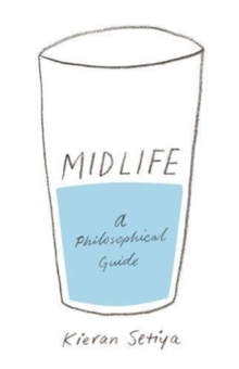 Midlife : A Philosophical Guide, Paperback / softback Book