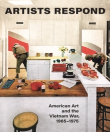 Artists Respond : American Art and the Vietnam War, 1965-1975, Hardback Book