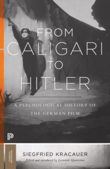 From Caligari to Hitler : A Psychological History of the German Film, Paperback / softback Book