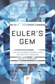 Euler's Gem : The Polyhedron Formula and the Birth of Topology, Paperback / softback Book