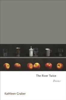 The River Twice : Poems, Hardback Book
