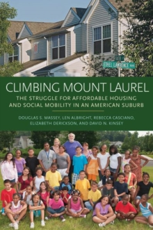 Climbing Mount Laurel : The Struggle for Affordable Housing and Social Mobility in an American Suburb, Paperback / softback Book