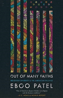 Out of Many Faiths : Religious Diversity and the American Promise, Paperback / softback Book