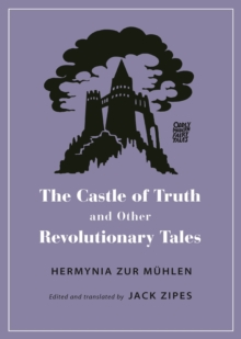 The Castle of Truth and Other Revolutionary Tales, Paperback / softback Book