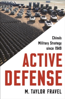 Active Defense : China's Military Strategy since 1949, Paperback / softback Book