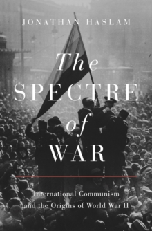 The Spectre of War : International Communism and the Origins of World War II, EPUB eBook