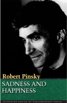 Sadness and Happiness : Poems by Robert Pinsky, EPUB eBook