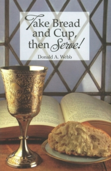 Take Bread & Cup Then Serve, Hardback Book
