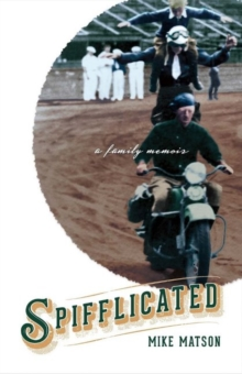 Spifflicated : A Family Memoir, Paperback / softback Book