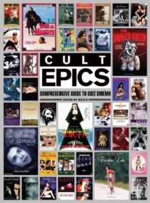 Cult Epics : Comprehensive Guide to Cult Cinema, Hardback Book