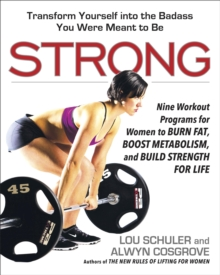 Strong : Nine Workout Programs for Women to Burn Fat, Boost Metabolism, and Build Strength for Life, EPUB eBook