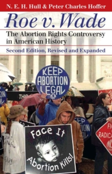 Roe V. Wade : The Abortion Rights Controversy in American History, Paperback / softback Book