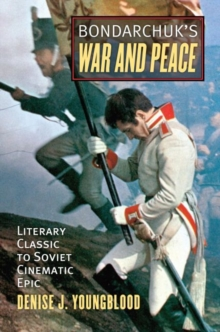Bondarchuk's 'War and Peace' : Literary Classic to Soviet Cinematic Epic, Hardback Book