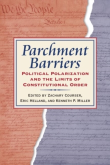 Parchment Barriers : Political Polarization and the Limits of Constitutional Order, Paperback / softback Book