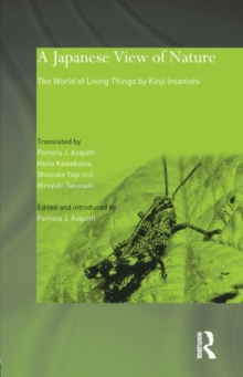 A Japanese View of Nature : The World of Living Things by Kinji Imanishi, Paperback / softback Book