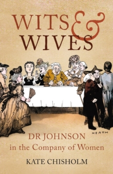 Wits and Wives : Dr Johnson in the Company of Women, Hardback Book