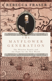 The Mayflower Generation : The Winslow Family and the Fight for the New World, Hardback Book