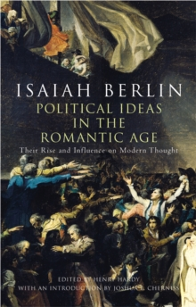 Political Ideas In The Romantic Age : Their Rise and Influence on Modern Thought, Hardback Book