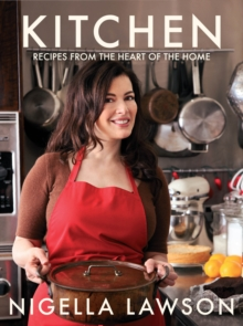 Kitchen : Recipes from the Heart of the Home, Hardback Book